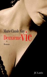 Marie-Claude Gay - Deuxième vie.