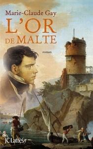 Marie-Claude Gay - L'Or de Malte.