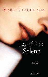 Marie-Claude Gay - Le défi de Solenn.