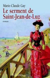 Marie-Claude Gay - Le Serment de Saint Jean de Luz.