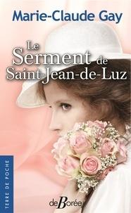Le serment de Saint-Jean-de-Luz - Marie-Claude Gay |