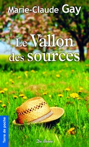 Marie-Claude Gay - Le vallon des sources.