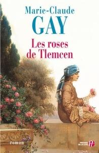 Marie-Claude Gay - Les roses de Tlemcen.