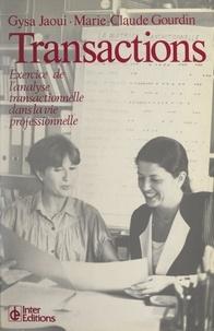 Marie-Claude Gourdin et Gysa Jaoui - Transactions - Exercice de l'analyse transactionnelle dans la vie professionnelle.