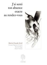 Marie-Claude Grail - J'ai senti ton absence exacte au rendez-vous.