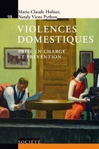 Marie-Claude Hofner et Nataly Viens Python - Violences domestiques - Prise en charge et prévention.