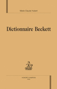Marie-Claude Hubert - Dictionnaire Beckett.