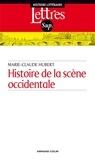 Marie-Claude Hubert - Histoire de la scène occidentale.