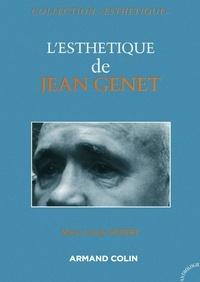 Marie-Claude Hubert - L'esthétique de Jean Genet.