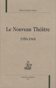 Marie-Claude Hubert - Le nouveau théâtre 1950-1968.