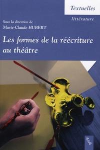 Marie-Claude Hubert - Les formes de la réécriture au théâtre.
