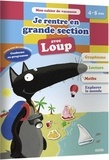 Marie-Claude Jensen et Thibault Siegfriedt - Je rentre en grande section avec Loup - De la MS à la GS.