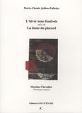 Marie-Claude Jullien-Palletier et Martine Chevalier - L'hiver nous foudroie suivi de La dame du placard.