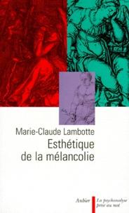 Marie-Claude Lambotte - ESTHETIQUE DE LA MELANCOLIE. - 2ème édition.
