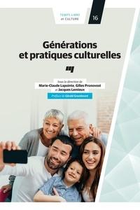 Marie-Claude Lapointe et Jacques Lemieux - Générations et pratiques culturelles.