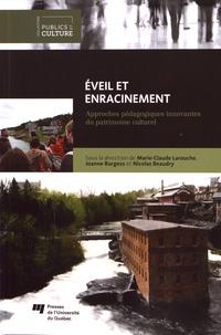 Marie-Claude Larouche et Joanne Burgess - Eveil et enracinement - Approches pédagogiques innovantes du patrimoine culturel.