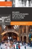 Marie-Claude Larouche et Jason Luckerhoff - Regards interdisciplinaires sur les publics de la culture.