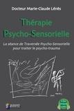 Marie-Claude Lénès - Thérapie psycho-sensorielle - La séance de traversée psycho-sensorielle pour traiter le psycho-trauma.