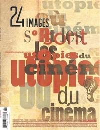 Marie-Claude Loiselle et Robert Daudelin - 24 images. No. 161, Mars-Avril 2013 - Où sont les utopies du cinéma ?.