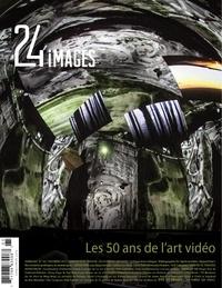 Marie-Claude Loiselle et Luc Bourdon - 24 images. No. 165, Décembre-Janvier 2013-2014 - Les 50 ans de l'art vidéo.