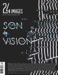 Marie-Claude Loiselle et Alexandre Fontaine Rousseau - 24 images. No. 174, Octobre-Novembre 2015 - Son + Vision.