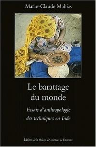 Marie-Claude Mahias - Le barattage du monde - Essais d'anthropologie des techniques en Inde.
