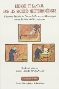 Marie-Claude Marandet et  Collectif - L'homme et l'animal dans les sociétés méditerranéennes. - 4ème journée d'études du Centre de Recherches Historiques sur les Sociétés Méditerranéennes.