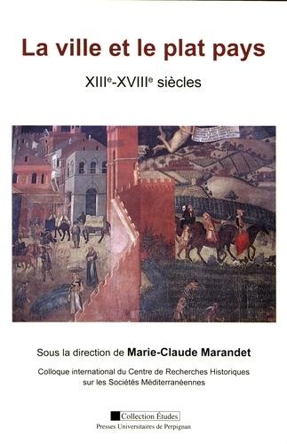 La ville et le plat pays (XIIIe-XVIIIe siècles)