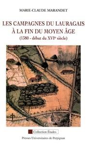 Marie-Claude Marandet - Les campagnes du Lauragais à la fin du Moyen Age (1380 - début du XVIe siècle).