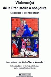 Marie-Claude Marandet - Violence(s) de la Préhistoire à nos jours - Les sources et leur interprétation.