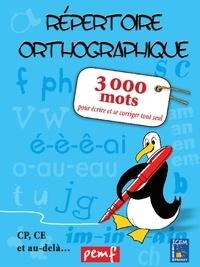 Marie-Claude Marsat et Jean-Luc Bellue - Répertoire orthographique - 3000 mots pour écrire et se corriger seul.