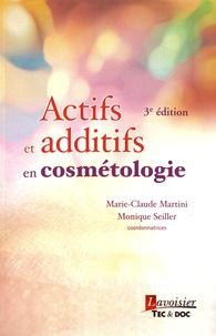 Actifs et additifs en cosmétologie - Marie-Claude Martini |