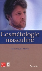 Cosmétologie masculine - Marie-Claude Martini pdf epub