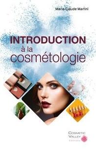 Marie-Claude Martini - Introduction à la cosmétologie.