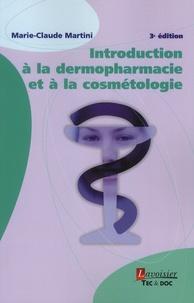 Introduction à la dermopharmacie et à la cosmétologie - Marie-Claude Martini pdf epub