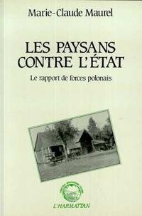 Marie-Claude Maurel - Les paysans contre l'etat - le rapport de force polonais.