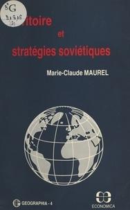 Marie-Claude Maurel - Territoire et stratégies soviétiques.
