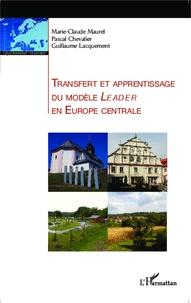 Marie-Claude Maurel et Pascal Chevalier - Transfert et apprentissage du modèle Leader en Europe centrale.