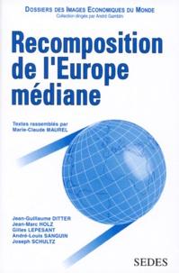 Marie-Claude Mauret et  Collectif - Recomposition de l'Europe médiane.