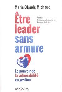 Marie-Claude Michaud - Etre leader sans armure - Le pouvoir de vulnérabilité en gestion.