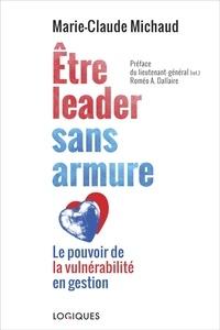 Marie-Claude Michaud - Être leader sans armure - Le pouvoir de la vulnérabilité en gestion.