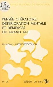 Marie-Claude Mietkiewicz-Colson - Pensée opératoire, détérioration mentale et démences du grand âge.