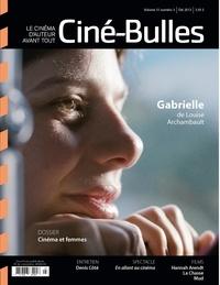 Marie-Claude Mirandette et Loïc Darses - Ciné-Bulles. Vol. 31 No. 3, Été 2013 - Le cinéma d'auteur avant tout.