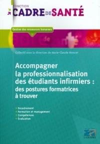 Livres en ligne pdf download Accompagner la professionnalisation des étudiants infirmiers : des postures formatrices à trouver FB2 9782757306253 in French par Marie-Claude Moncet