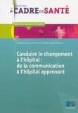Marie-Claude Moncet - Conduire le changement à l'hopital - De la communication à l'hôpital apprenant.