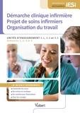 Marie-Claude Moncet - Démarche clinique infirmière - Projet de soins - Organisation du travail - Unités d'enseignement 3.1, 3.2 et 3.3.
