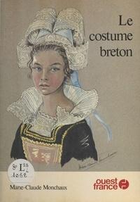 Marie-Claude Monchaux - Le Costume breton.
