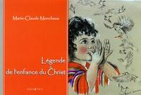 Marie-Claude Monchaux - Légende de l'enfance du Christ.
