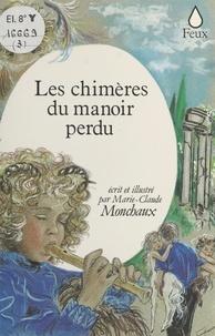 Marie-Claude Monchaux - Les Chimères du manoir perdu.