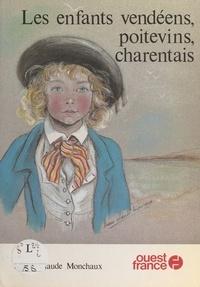 Marie-Claude Monchaux - Les Enfants vendéens, poitevins, charentais.